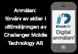 Anmälan, utfärsäljning av Challenger Mobile Technology AB